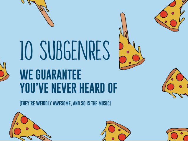 10 Genres We Guarantee You've Never Heard Of…Until Now