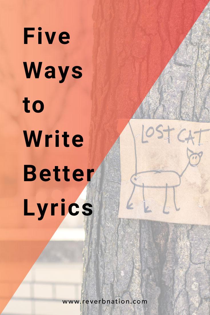 5 Ways to Write Better Lyrics | ReverbNation