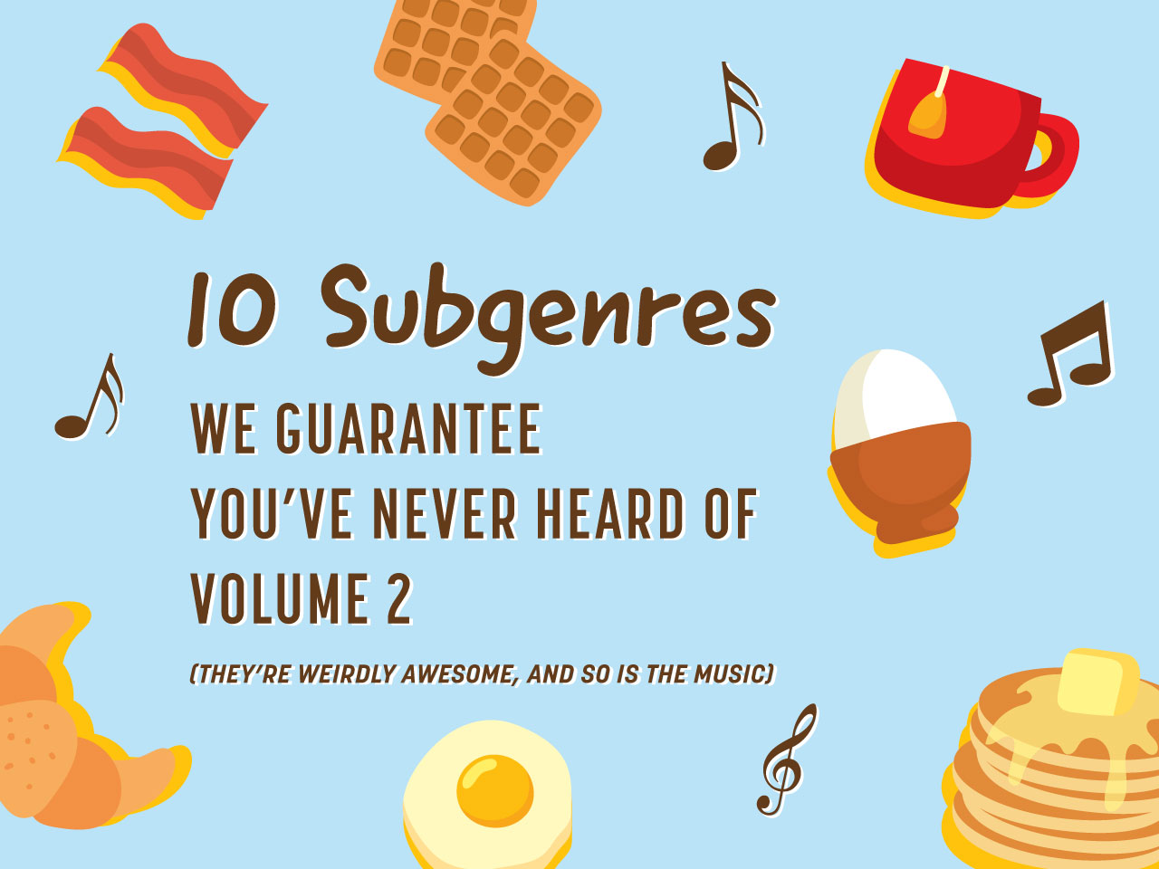 10 Subgenres We Guarantee You've Never Heard Of – Volume 2