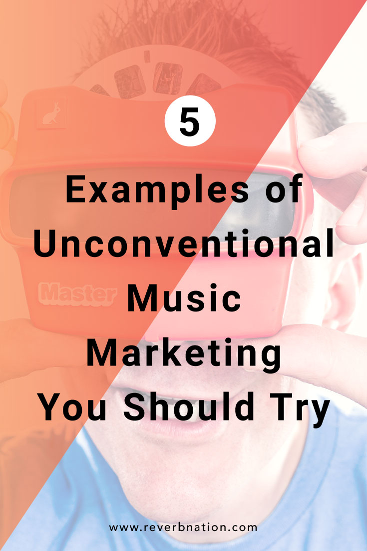 5 Examples of Unconventional Music Marketing You Should Try