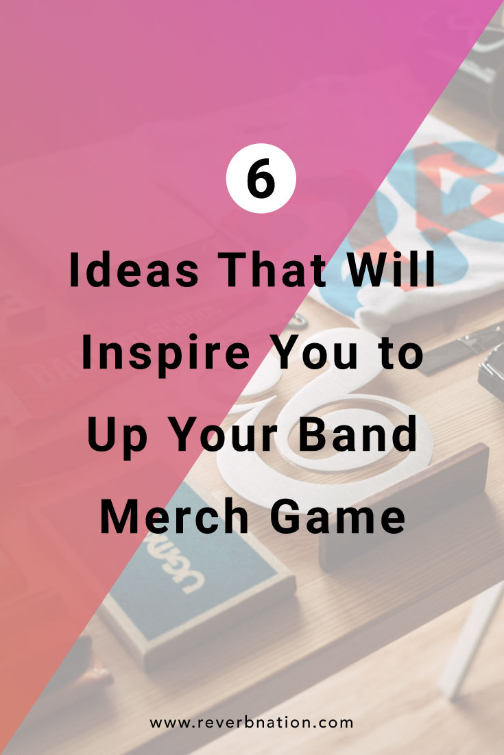 6 Ideas that will Inspire You to Up Your Band Merch Game