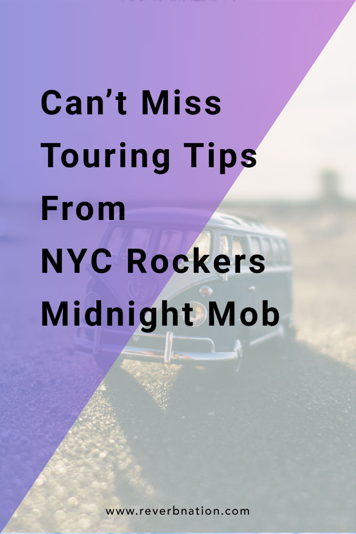 Check out these touring tips from NYC Rockers Midnight Mob