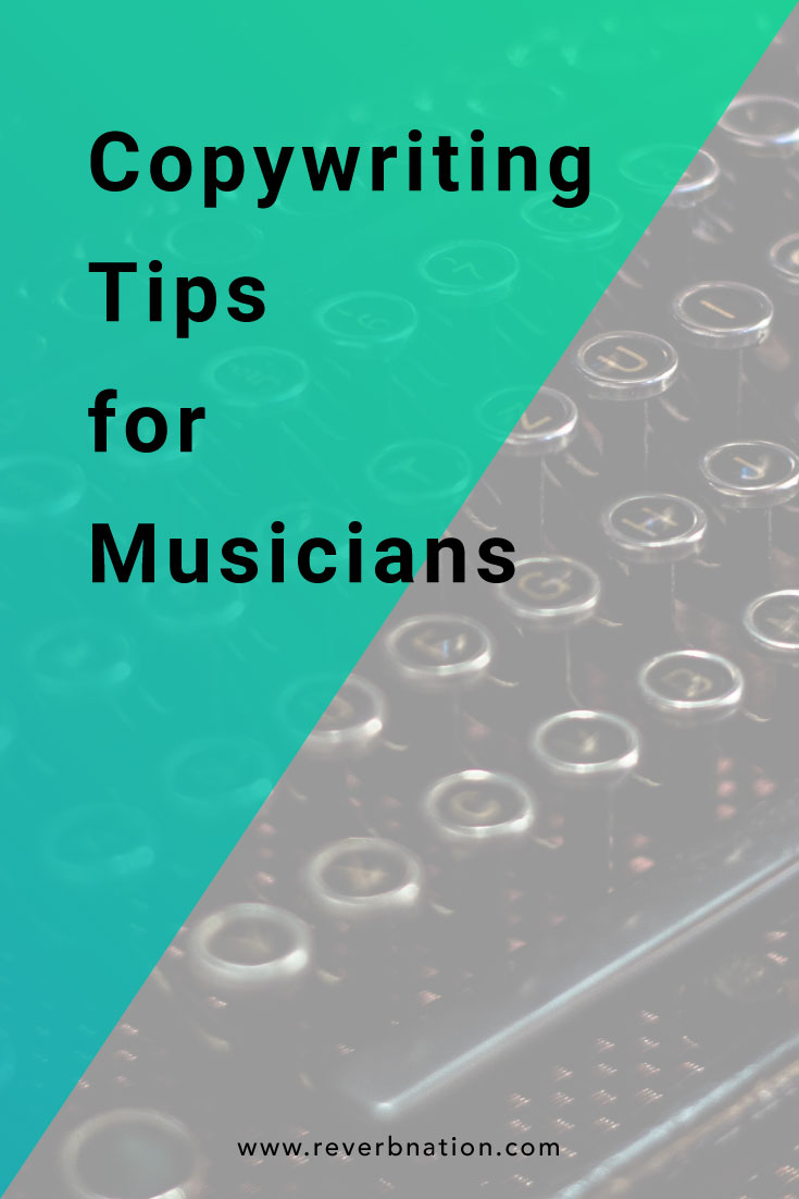 Copywriting Tips for Musicians | ReverbNation