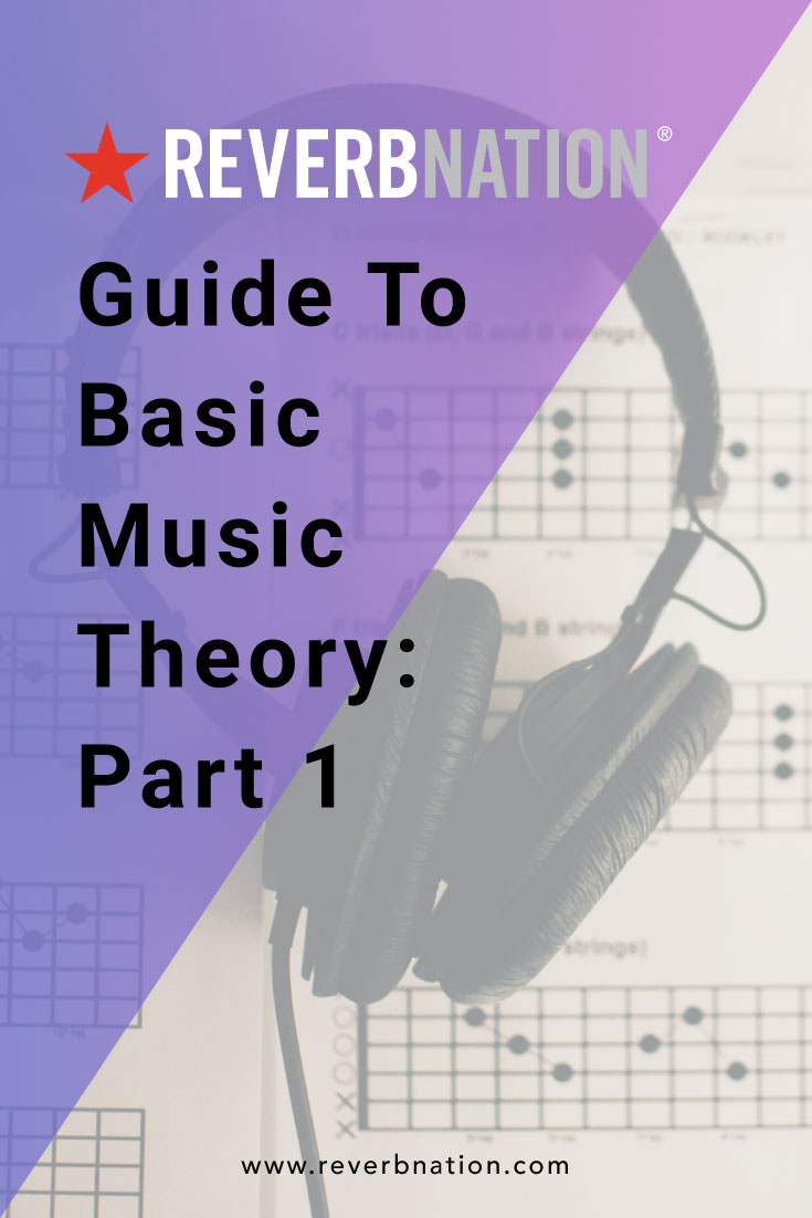 ReverbNation Guide to Music Theory: Part 1 | ReverbNation Blog